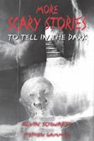 More Scary Stories to Tell in the Dark 0590135864 Book Cover