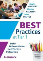 Best Practices at Tier 1 [Secondary]: Daily Differentiation for Effective Instruction, Secondary 1936763958 Book Cover