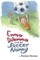 Emma Dilemma and the Soccer Nanny 0761453016 Book Cover