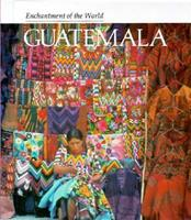 Guatemala (Enchantment of the World. Second Series) 0516026143 Book Cover