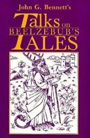 John G. Bennett's Talks on Beelzebub's Tales 0877286809 Book Cover