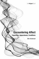 Encountering Affect: Capacities, Apparatuses, Conditions 0754670244 Book Cover