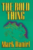 The Bold Thing: A Mystery 0316172669 Book Cover