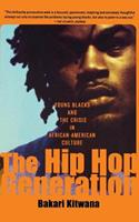 The Hip Hop Generation: Young Blacks and the Crisis in African American Culture 0465029795 Book Cover