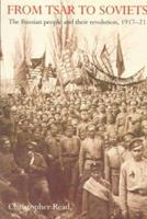 From Tsar to Soviets: The Russian People and Their Revolution, 1917-21 019521241X Book Cover