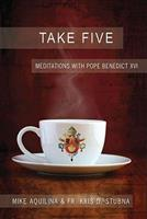 Take Five: Meditations with Pope Benedict XVI 1592765548 Book Cover