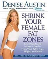 Shrink Your Female Fat Zones: Lose Pounds and Inches--Fast!--From Your Belly, Hips, Thighs, and More 1579547346 Book Cover
