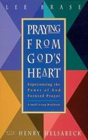 Praying from God's Heart: Experiencing the Power of God-Focused Prayer 0891097929 Book Cover