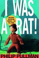 I Was a Rat! or The Scarlet Slippers 0375801766 Book Cover