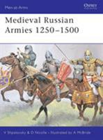 Medieval Russian Armies 1250 - 1500 (Men-At-Arms) 1841762342 Book Cover