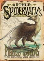 Arthur Spiderwick's Field Guide to the Fantastical World Around You 0689859414 Book Cover