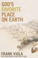 God's Favorite Place on Earth 0781405904 Book Cover