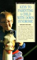 Keys to Parenting a Child With Down's Syndrome (Barron's Parenting Keys) 0812014588 Book Cover