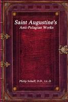 Saint Augustine's Anti-Pelagian Works 1520673124 Book Cover