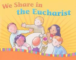 We Share in the Eucharist: Child/Parent (On Our Way with Jesus) 289646462X Book Cover