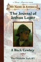 My Name Is America: The Journal Of Joshua Loper, A Black Cowboy 0590026917 Book Cover
