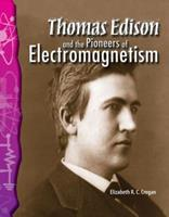 Thomas Edison and the Pioneers of Electromagnetism (Physical Science) 0743905768 Book Cover