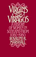 Virgins and Viragos: A History of Women in Scotland from 1080 to 1980 0897330757 Book Cover