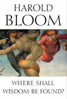 Where Shall Wisdom Be Found? 1594481385 Book Cover