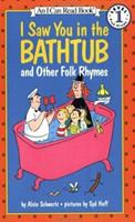 I Saw You in the Bathtub: And Other Folk Rhymes (I Can Read Book 1) 0064441512 Book Cover