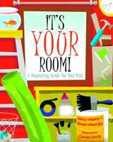 It's Your Room: a Decorating Guide for Real Kids 1417748702 Book Cover