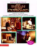 Behind the Scenes of the Indian in the Cupboard: Behind the Scenes 0590509845 Book Cover