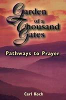 Garden of a Thousand Gates: Pathways to Prayer 0884894975 Book Cover