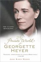 The Private World of Georgette Heyer 0099493497 Book Cover