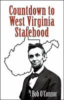 Countdown to West Virginia Statehood 0741483122 Book Cover