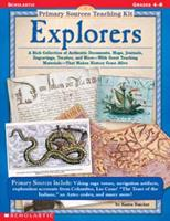 Primary Sources Teaching Kit: Explorers 0590378651 Book Cover