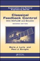 Classical Feedback Control: With Matlab(r) and Simulink(r), Second Edition 1439860173 Book Cover