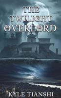The Twilight Overlord 1981617493 Book Cover