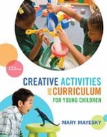 Creative Activities and Curriculum for Young Children 128542817X Book Cover
