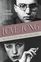 Love Song: The Lives of Kurt Weill and Lotte Lenya 0312676573 Book Cover