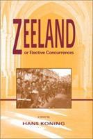 Zeeland, Or, Elective Concurrences: A Novel 1588380505 Book Cover