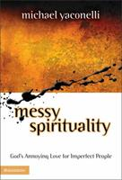 Messy Spirituality 1606711822 Book Cover