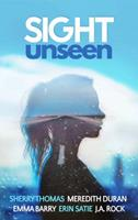 Sight Unseen: A Collection of Five Anonymous Novellas 0997231149 Book Cover