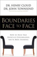 Boundaries Face to Face: How to Have That Difficult Conversation You've Been Avoiding 0310221528 Book Cover