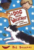 A Dog Called Whatnot (Red Bananas) 1405212047 Book Cover