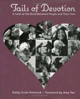 Tails of Devotion: A Look at the Bond Between People and Their Pets 0977063704 Book Cover