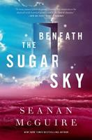 Beneath the Sugar Sky 0765393581 Book Cover