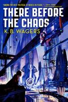 There Before the Chaos 0316411213 Book Cover
