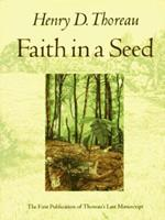 Faith in a Seed: The Dispersion of Seeds & Other Late Natural History Writings 1559631813 Book Cover