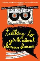 Talking to Girls About Duran Duran: One Young Man's Quest for True Love and a Cooler Haircut 0452297230 Book Cover