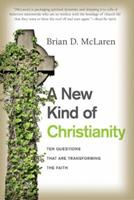 A New Kind of Christianity: Ten Questions That Are Transforming the Faith 0061853984 Book Cover