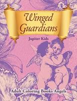 Winged Guardians: Adult Coloring Books Angels 1683053745 Book Cover