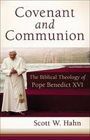 Covenant and Communion: The Biblical Theology of Pope Benedict XVI 1587434253 Book Cover