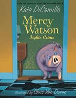 Mercy Watson Fights Crime 076364952X Book Cover