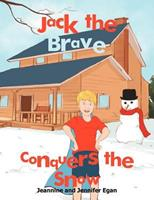 Jack the Brave Conquers the Snow 1479717134 Book Cover