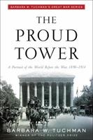 The Proud Tower: A Portrait of the World Before the War 1890-1914 0553256025 Book Cover